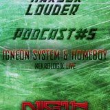 HOMEBOY & IGNEON SYSTEM - HARDER LOUDER PODCAST #5