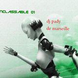 INCLASSABLE 01 ???? DJ PADY DE MARSEILLE