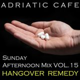 Adriatic Cafe - Sunday Afternoon Mix Vol.15 - Hangover Remedy