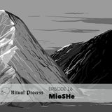Ritual Process Episode 16: MioSHe