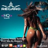 Feeling Happy Summer #107  Best of Vocal Deep House Nu Disco Music Chillout Mix 22-06-18 By Regard