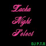 P.T.R Mix Vol,8.5 Lacka Night Select