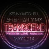 TRANSCEND AFTER PARTY MIX / KENNY MITCHELL/ MAY 2014