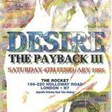 Micky Finn w/ MC Rage - Desire 'Payback III' - The Rocket - 4.2.95