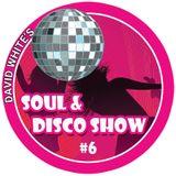 David White's Soul & Disco Show #6