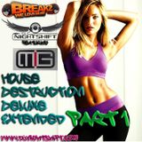 House Destruction Deluxe EXTENDED - DJ NightShift & DJ MIG - 3 Hour Set on BreakZ.us