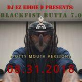 DJ EZ EDDIE D PRESENTS BLACKFIST BUTTA 7.0 (POTTY MOUTH VERSION)