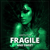 FRAGILE & SWEET
