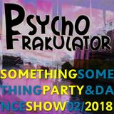 Something Something Party & Dance Show 02/2018