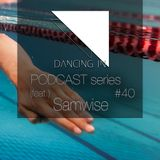 Dancing In podcast #40 w/ Samwise| 12APR17 | Season 7