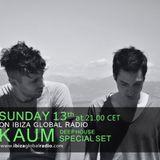 Kaum - Deep House Special Set for IBIZA GLOBAL RADIO