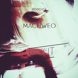 Machweo - Passion Junkies Podcast N°30