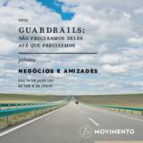 Guardrails: 02 Amizades e negócios