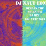 Deep in the Souls Ice DJ MIX DEC 21,2013