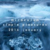 MiraculuM - Simple Pleasures 2014 January