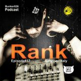 "Bunker026 Podcast present ""Rank"" Episode#17"