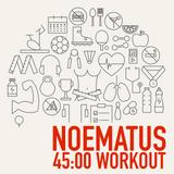 45:00 WORKOUT // NOEMATUS