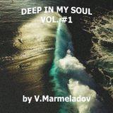 Deep In My Soul vol. #1