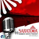 Saratoga Series – July 18, 2019