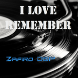 I Love Remember by Zafiro DSP 26-5-2013
