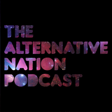The Alternative Nation Podcast :: Episode Twenty Three :: March 2014