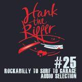 HANK THE RIPPER #25 - ROCKAB' to SURF to GARAGE