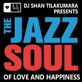 DJ Shan Tilakumara Presents  Jazz Soul Of Love And Happiness Music