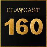 CLAPCAST #160