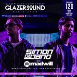 Glazersound Radio Show Episode #120 Special Guests Simon de Jano & Madwill.mp3