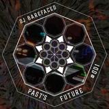 Past's Future #001 - DJ Barefaced - June 18, 2017