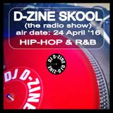 D-ZINE SKOOL (the radio show) (air date - 25 APRIL '16)