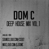 Deep House Mix Vol. 1 - Dom C