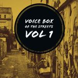 Voice Box of the Streets ...Episode 1
