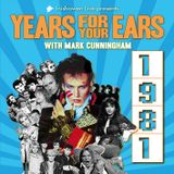 YEARS FOR YOUR EARS: 1981