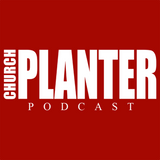CPP #292 - What to do with the fear when church planting...