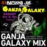Bazooka Joe Presents (PODCAST) EP#3 - Ganja Galaxy Mix