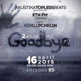 Kirill Pchelin - AkustikaToplessBeats 85 on ETN.fm(Toronto)Final Edition part 2