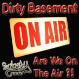 Dirty Basement - Are We On The Air?