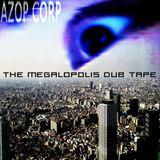 The Megalopolis Dub Tape