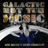 Doc Delay - Galactic Hot Tub Music