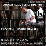 #doloPresents #summerofbondfire mix Episode #6: Hip-Hop Classic Remixes