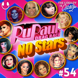 #54 RuPaul's Drag Race No Stars
