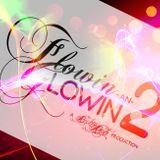 Before Flowin An Glowin 2 (my test run)