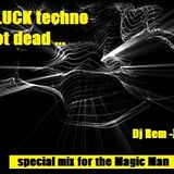 Gluck Techno not DEAD ... for The Magic Man