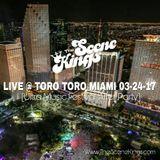 The Scene Kings - Live @ Toro Toro Miami 03-24-17 (Ultra Music Festival After Party)