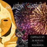 LALETRACAPITAL PODCAST (OMC RADIO) - CAPÍTULO 97 - DE FESTEJOS Y FETICHISMOS