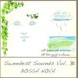 Sweedest Sounds Vol. 31 - Bossa Nova