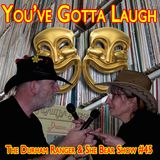 The Durham Ranger and She Bear Show #45 - You've Gotta Laugh