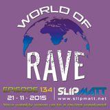 Slipmatt - World Of Rave #134