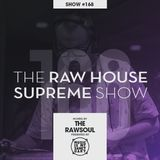 The RAW HOUSE SUPREME Show - #168 Hosted by The Rawsoul